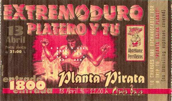 Entrada-Extremoduro-y-Platero-y-Tu-año-1996-04-13-Planta-Pirata-Vigo