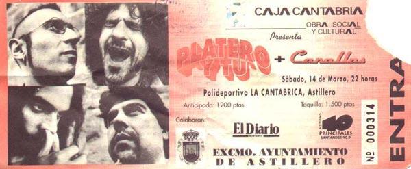 Entrada-Platero-y-Tu-y-Canallas-año-1998-03-14-Astillero-Cantabria