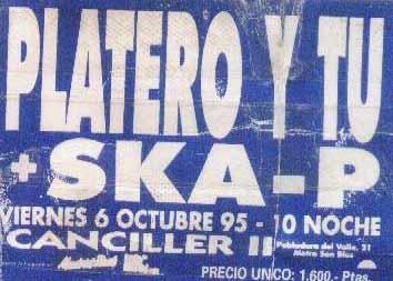 Entrada-Platero-y-Tu-y-Ska-P-año-1995-10-06-Sala-Canciller-2-Madrid