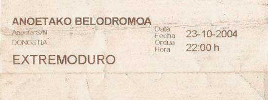 Entrada-Extremoduro-año-2004-10-23-Velodromo-de-Anoeta-Donosti