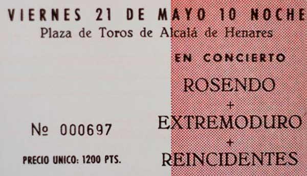 Entrada-ExtremoduroRosendoReincidentes-año-1993-05-21-Alcala-de-Henares